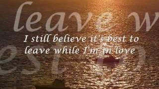 I'd rather leave while I'm in Love - Rita Coolidge lyrics