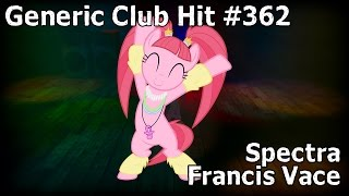 Generic Club Hit #362 feat. Spectra