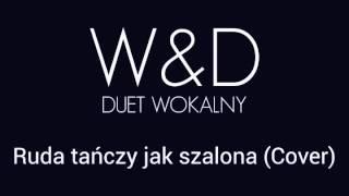 Ruda tańczy jak szalona - Wiola & Dawid (Czadoman Cover)