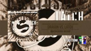 Martin Garrix & Matisse & Sadko feat. Sam Smith - Dragon vs. Latch (Martin Garrix Mashup)
