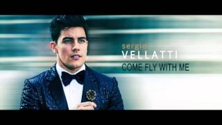 Sergio Vellatti - Come Fly With Me
