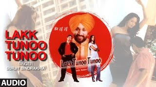 Lakk Tunoo Tunoo   Surjit Bindrakhia   Full Audio Song   Malika Sherawat   T-Series width=