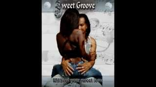 SWEET GROOVE    WITHOUT  YOUR SWEET LOVE