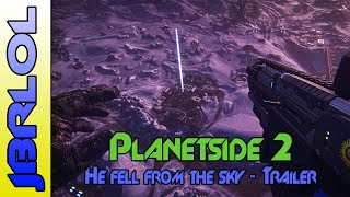 Planetside 2 | He Fell From The Sky Cinematic TRAILER