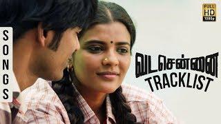 The Tracklist of Vada Chennai   Dhanush, Aishwarya Rajesh   Full Songs