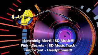 Pink - Secrets 8D Music Track, Put Headphones!!!