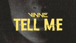 VINNE - Tell Me (Sony Music)