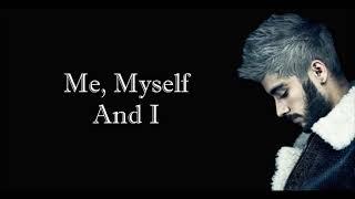 Zayn - Me, Myself and I (Lyrics)