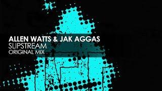 Allen Watts & Jak Aggas - Slipstream [Teaser]