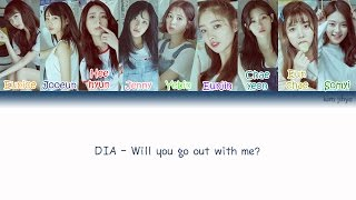 DIA (다이아) – Will you go out with me (나랑 사귈래) Lyrics (Han|Rom|Eng|COLOR CODED)