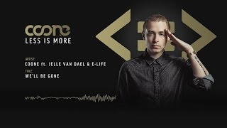 Coone ft. Jelle Van Dael & E-Life - We'll Be Gone (Official Preview)