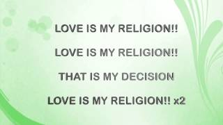 Miss Kelz: Love Is My Religion (Lyrics)
