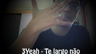 3Yeah - Te largo não [Cover]