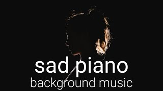 Sad Piano Background Music - Royalty Free Music for Videos