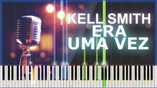 Kell Smith - Era Uma Vez (Piano e Teclado Tutorial) | Synthesia