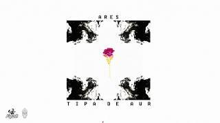 Ares - Tipa de Aur (Audio)