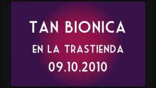 tan bionica en la trastienda - Wonderful noches - 09/10/10