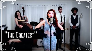 """""""The Greatest"""" (Sia) 1930's Swing Cover by Robyn Adele Anderson"""