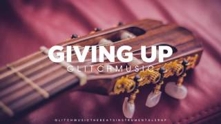 INSTRU RAP LOVE - GIVING UP - GUITAR SAD STORY RAP HIP HOP INSTRUMENTAL 2017