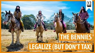 "The Bennies - ""Legalize (But Don`t Tax)"""