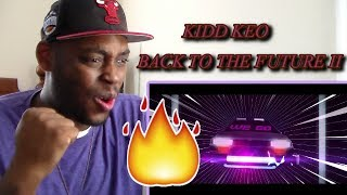 KIDD KEO - #BACKTOTHEFUTURE II FT. MAD BASS (VIDEO) REACTION!!!
