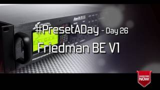 #PresetADay - Friedman BE V1 - AXE FX II / AX8 Rhythm and Solo Patches