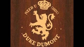 Duke Dumont - Need U (100%)