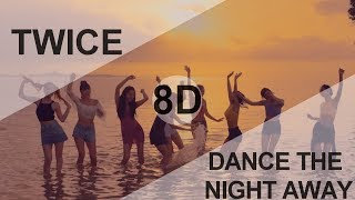 TWICE (트와이스) - DANCE THE NIGHT AWAY [8D USE HEADPHONE] 🎧