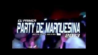 Baron Lopez Presenta:EL PRIMER PARTY DE MARQUESINA 2013 BACK TO THE 70S, 80S & 90S