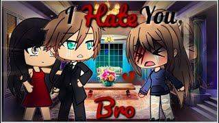 I Hate You, Brother   Gacha Life Mini Movie   GLMM