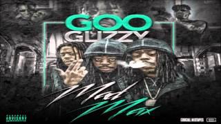 Goo Glizzy - Intro [Mad Max] [2015] + DOWNLOAD