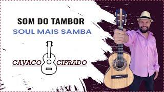 Som do Tambor - Cavaco Cifras