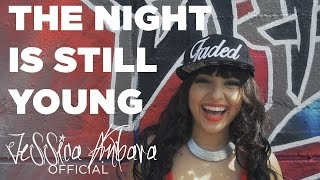 Nicki Minaj - The Night is Still Young (Cover by Jessica Anbara)
