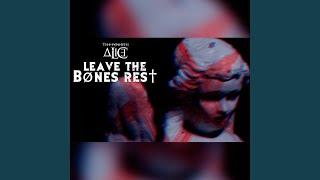 Leave the Bones Rest