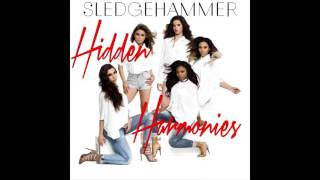 Fifth Harmony - Sledgehammer (Hidden Harmonies)