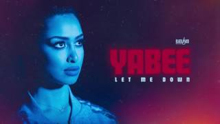 Yabee - Let me down ( produced by BlackJack )