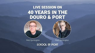 School of Port's live session on '40 years in the Douro and port' with Rob and Paul Symington