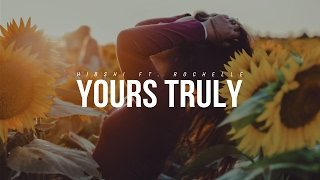 Hibshi - Yours Truly (feat. Rochelle)