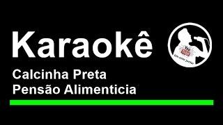 Calcinha Preta Pensão Alimenticia Karaoke