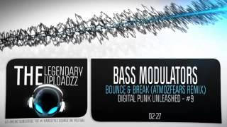 Bass Modulators - Bounce & Break (Atmozfears Remix) [HQ + HD RIP]