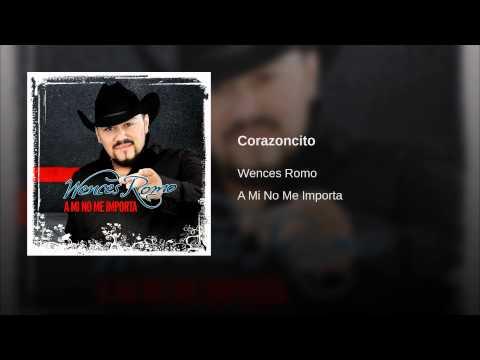 Corazoncito de Wences Romo Letra y Video
