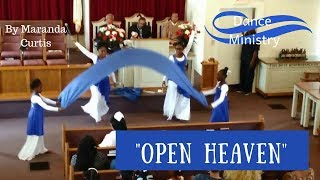 "Dance ministry ~ ""Open Heaven"" by Maranda Curtis"