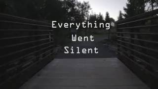 Everything Went Silent - A Calm Collapse