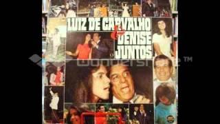 Luiz de Carvalho & Denise  _   03   Divino Companheiro