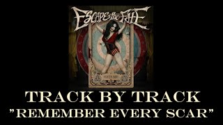 Escape the Fate - Remember Every Scar (Track by Track)