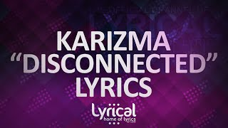 Karizma - Disconnected Lyrics