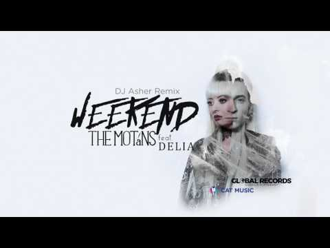 The Motans feat. Delia - Weekend | DJ Asher Remix