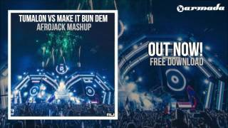Tumalon vs Make It Bun Dem (Afrojack Mashup) | UMF 2016