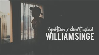 William Singe - Ignition x Don't Mind (lyrics)