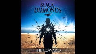 Black Diamonds-The Coward